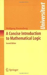 Concise Introduction To Mathematical Logic