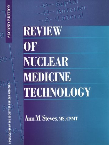 Review Of Nuclear Medicine Technology