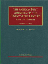 American First Amendment In The Twenty-First Century Cases And Materials