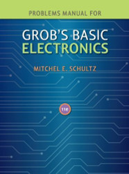 Problems Manual To Accompany Grob's Basic Electronics