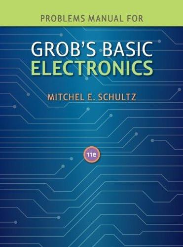 Problems Manual To Accompany Grob's Basic Electronics