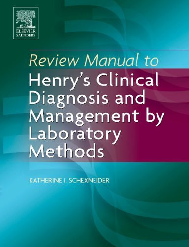 Review Manual To Henry's Clinical Diagnosis And Management By Laboratory Methods