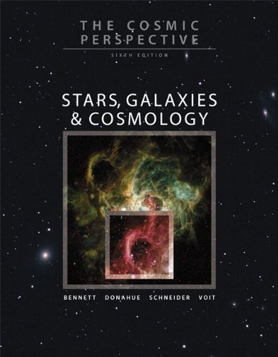 Cosmic Perspective Stars Galaxies And Cosmology