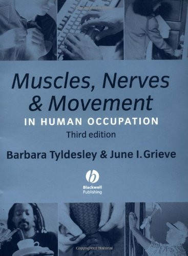 Tyldesley And Grieve's Muscles Nerves And Movement In Human Occupation