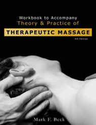 Workbook For Beck's Theory And Practice Of Therapeutic Massage