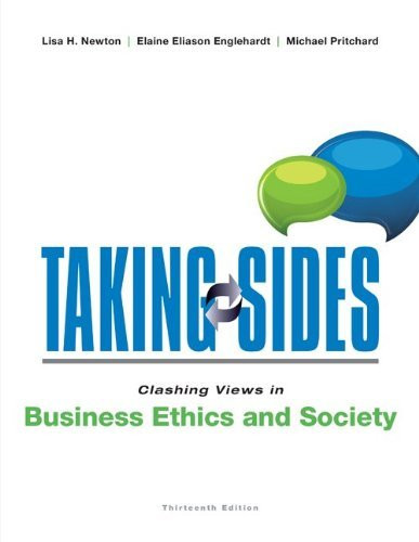 Taking Sides Clashing Views In Business Ethics And Society