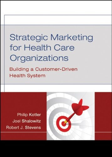 Strategic Marketing For Health Care Organizations