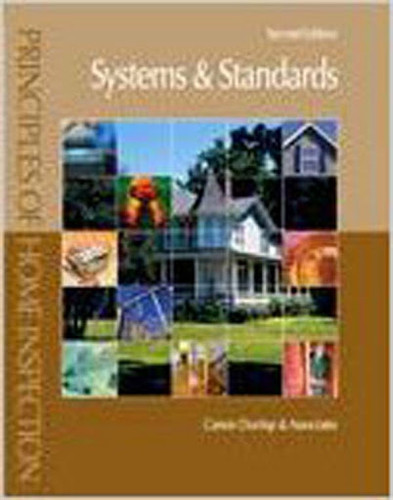 Principles of Home Inspection: Systems and Standards 2nd Edition