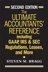 Ultimate Accountants' Reference Including Gaap Irs And Sec Regulations Leases And More