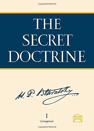 Secret Doctrine The Synthesis Of Science Religion And Philosophy