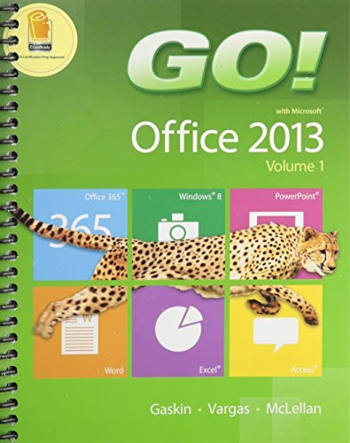 Go! With Office 2013 Myitlab Volume 1