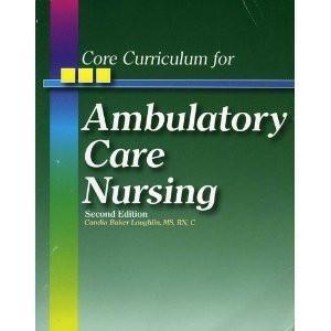 Core Curriculum For Ambulatory Care Nursing