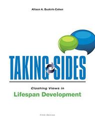 Taking Sides Clashing Views In Life-Span Development