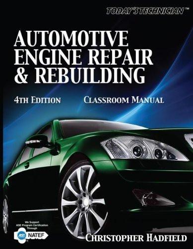 Today's Technician Automotive Engine Repair And Rebuilding Classroom Manual