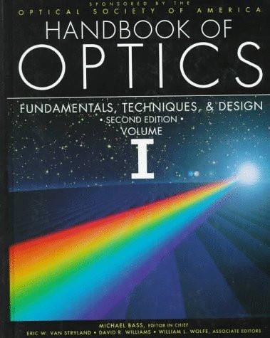Handbook Of Optics Volume 1