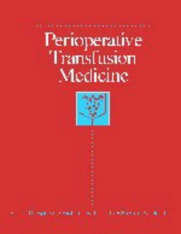 Perioperative Transfusion Medicine