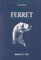Biology And Diseases Of The Ferret