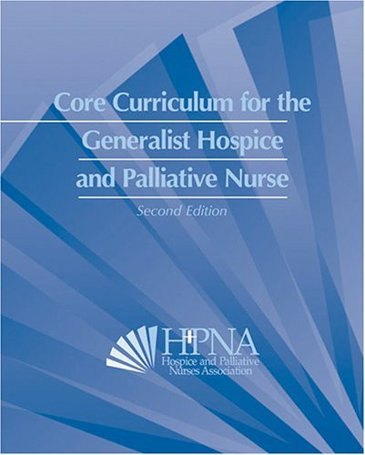 Core Curriculum For The Generalist Hospice And Palliative Nurse