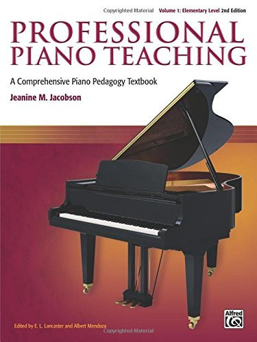 Professional Piano Teaching Volume 1