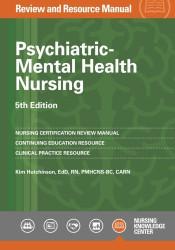 Psychiatric-Mental Health Nursing Review and Resource Manual