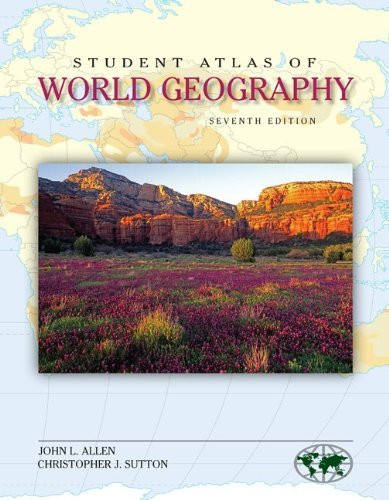 Student Atlas Of World Geography Christopher Sutton