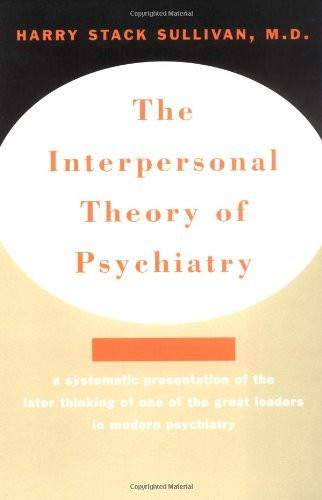 Interpersonal Theory Of Psychiatry