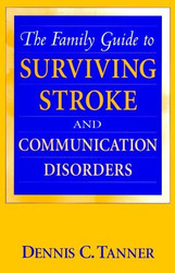 Family Guide To Surviving Stroke And Communications Disorders