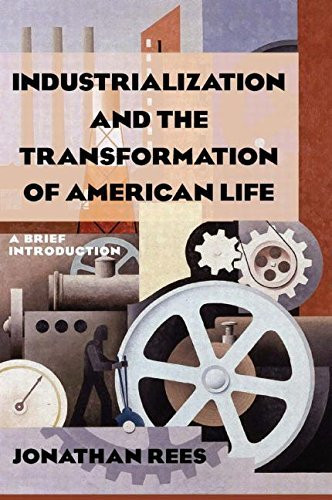 Industrialization And The Transformation Of American Life