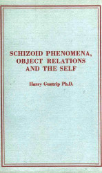 Schizoid Phenomena Object-Relations And The Self