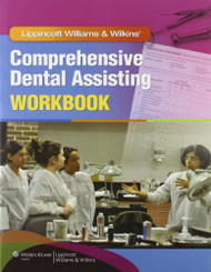 Lippincott Williams and Wilkins' Comprehensive Dental Assisting Workbook