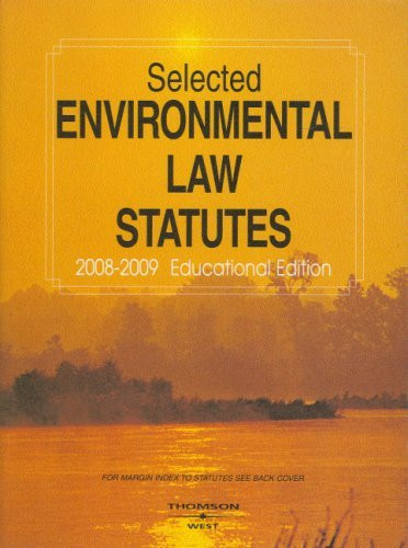 Selected Environmental Law Statutes Ucational Edition