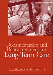 Documentation And Reimbursement For Long-Term Care