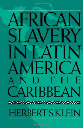 African Slavery In Latin America And The Caribbean