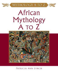 African Mythology A To Z
