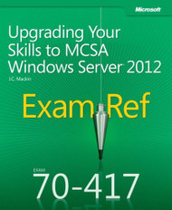 Exam Ref 70-417 Upgrading From Windows Server 2008 To Windows Server 2012 R2