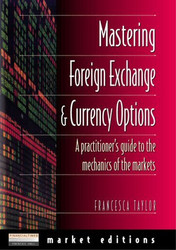 Mastering Foreign Exchange And Currency Options