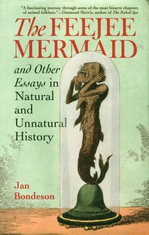 Feejee Mermaid And Other Essays In Natural And Unnatural History