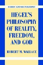 Hegel's Philosophy Of Reality Freedom And God