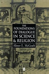 Foundations Of Dialogue In Science And Religion