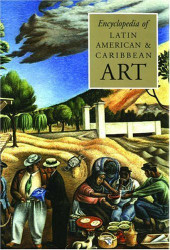 Encyclopedia Of Latin American And Caribbean Art