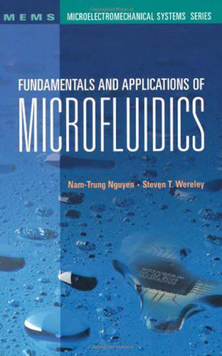 Fundamentals And Applications Of Microfluidics