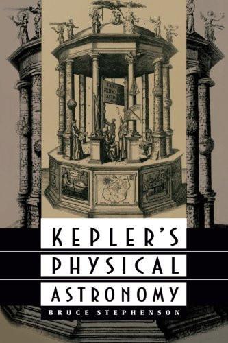 Kepler's Physical Astronomy