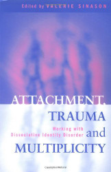 Attachment Trauma And Multiplicity