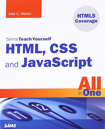 Html Css And Javascript All In One Sams Teach Yourself