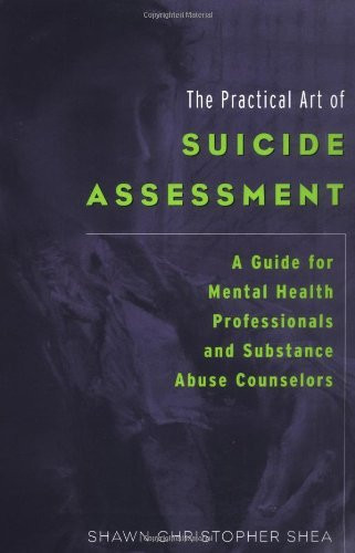 Practical Art Of Suicide Assessment