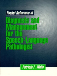 Pocket Reference Of Diagnosis And Management For The Speech-Language Pathologist