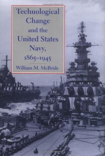 Technological Change And The United States Navy 1865-1945