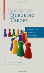 Introduction To Queueing Theory Modeling And Analysis In Applications