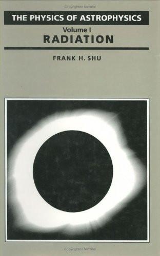 Physics Of Astrophysics Volume 1
