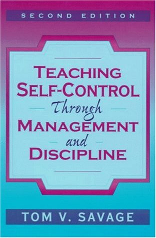 Teaching Self-Control Through Management And Discipline